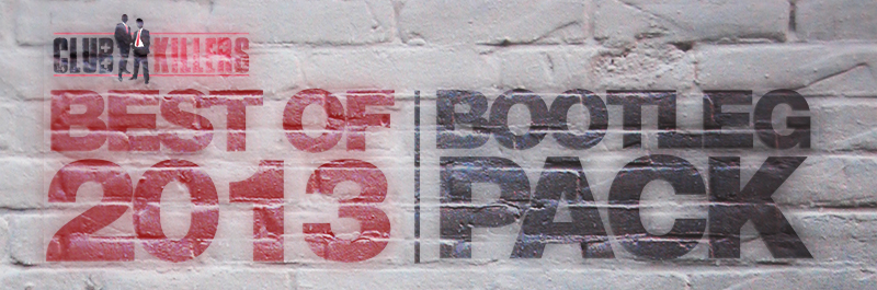 Free Download: Best of 2013 Bootleg Pack (Over 20 tracks